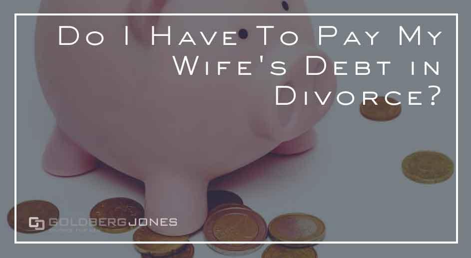 splitting debt during divorce in san diego