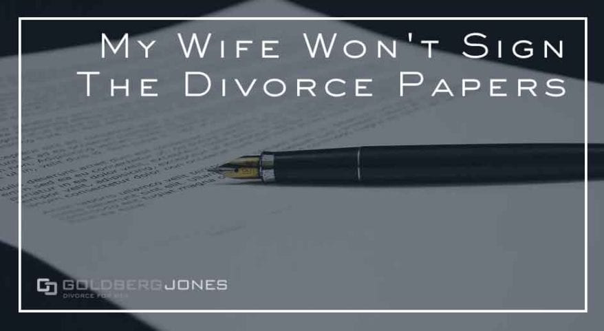 what if your spouse wont sign divorce papers