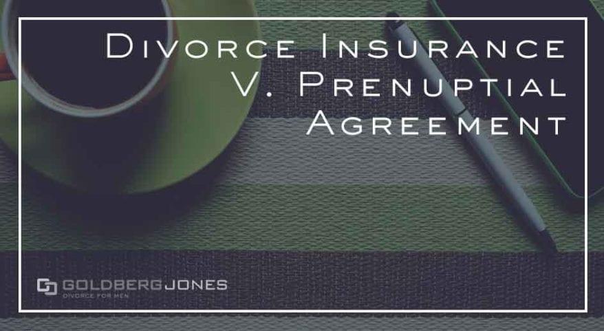 prenups versus divorce insurance