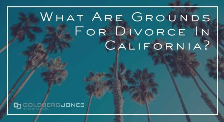 what are reasons to get divorced in california