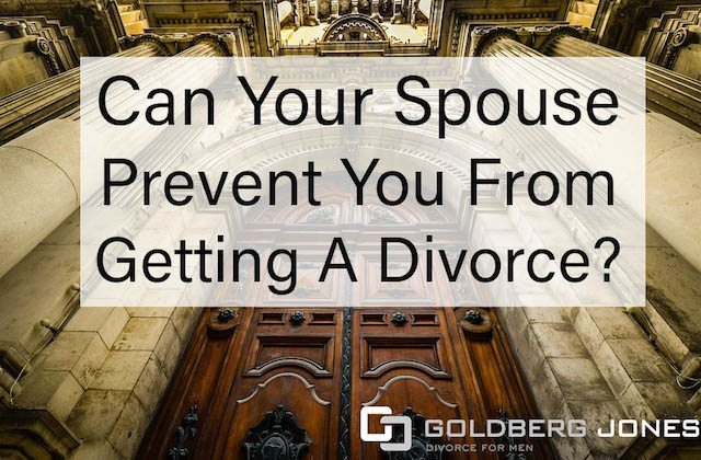 prevent you from getting a divorce