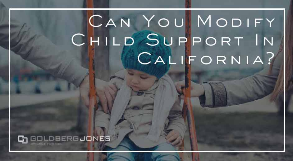 can you modify child support in California