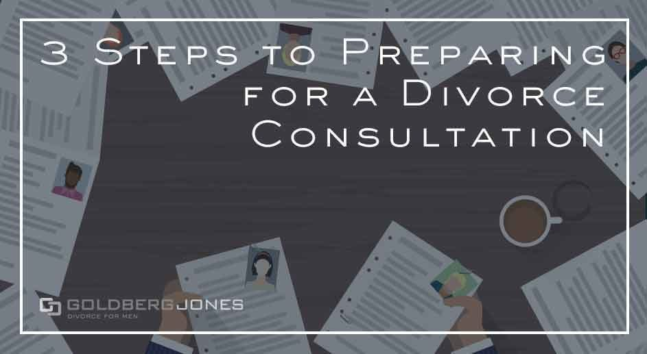 steps to prepare for your first divorce consultation