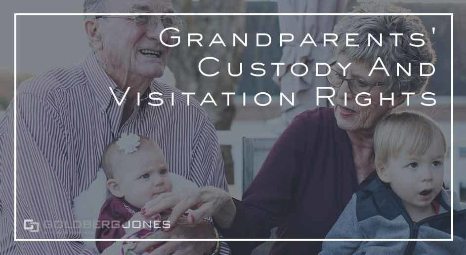 Grandparents' Custody And 3rd Party Visitation Rights In CA