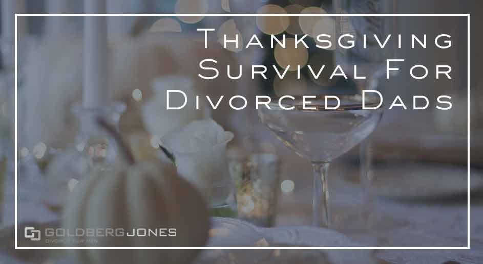 dads surviving thanksgiving after divorce