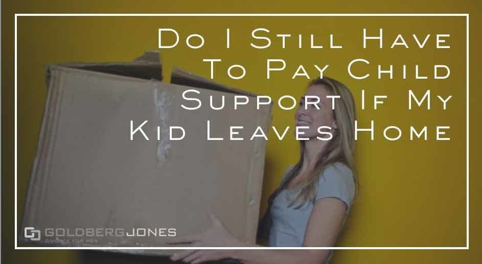 pay support if kids out of the home?