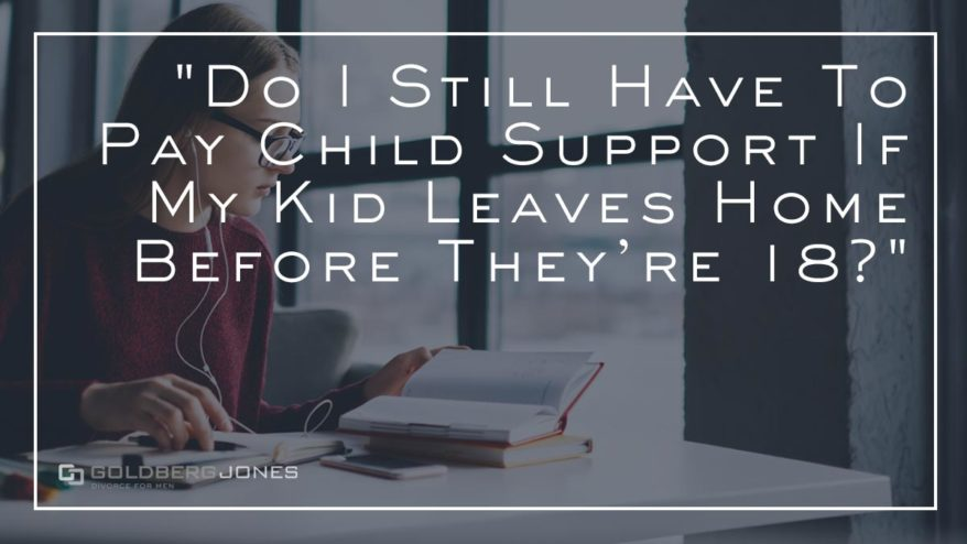 paying support if you're child leaves home early