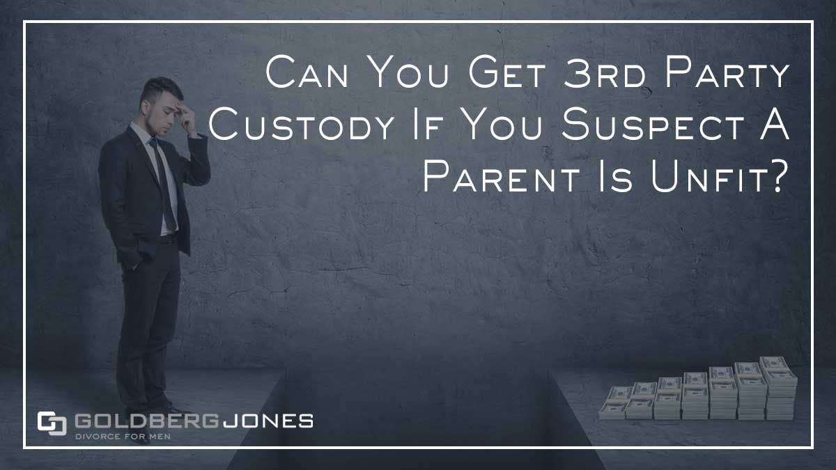 proving an unfit parent in custody