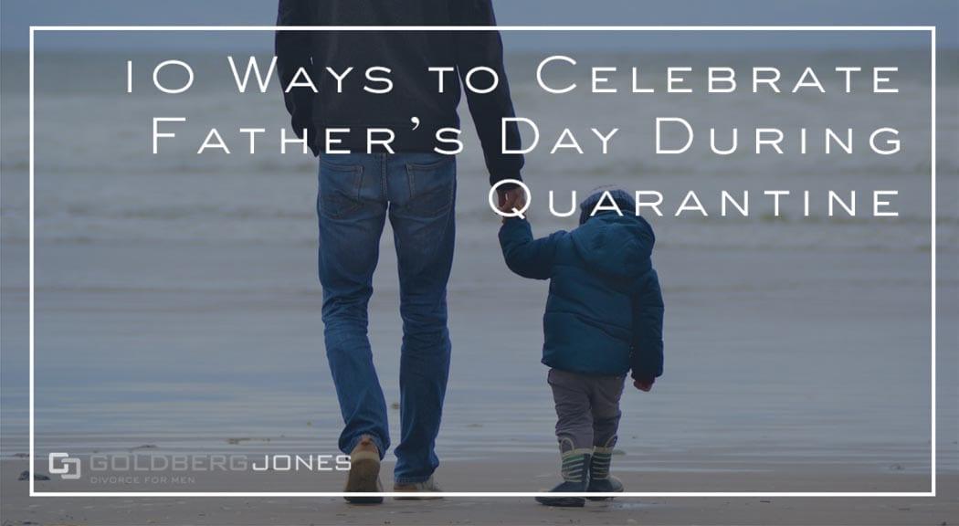 quarantine ideas fathers day