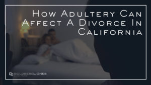 can cheating affect your divorce in California