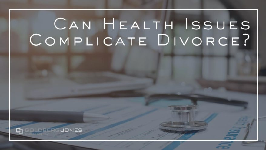 how do health issues affect divorce